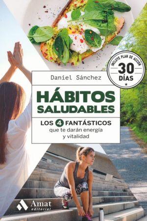 HABITOS SALUDABLES. LOS 4 FANTASTICOS QUE TE DARAN ENERGIA Y VITALIDAD