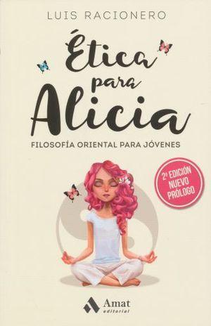 ETICA PARA ALICIA. FILOSOFIA ORIENTAL PARA JOVENES / 2 ED.