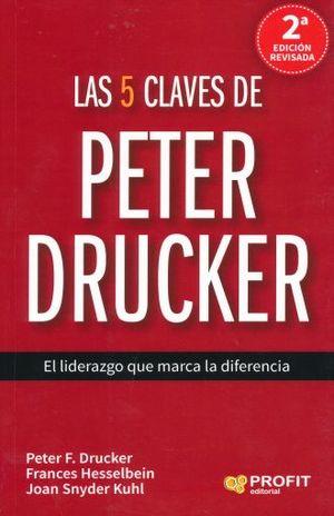 5 CLAVES DE PETER DRUCKER, LAS. EL LIDERAZGO QUE MARCA LA DIFERENCIA / 2 ED.
