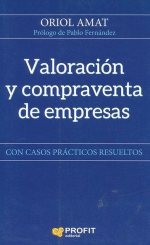 VALORACION Y COMPRAVENTA DE EMPRESAS CON CASOS PRACTICOS RESUELTOS
