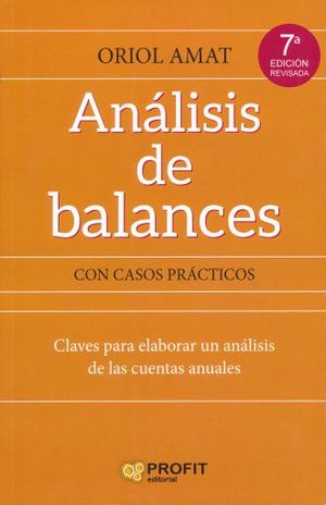 ANALISIS DE BALANCES CON CASOS PRACTICOS / 7 ED.