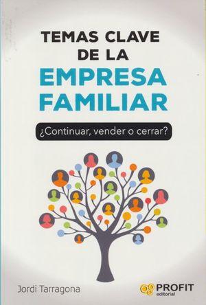 TEMAS CLAVE DE LA EMPRESA FAMILIAR. CONTINUAR, VENDER O CERRAR
