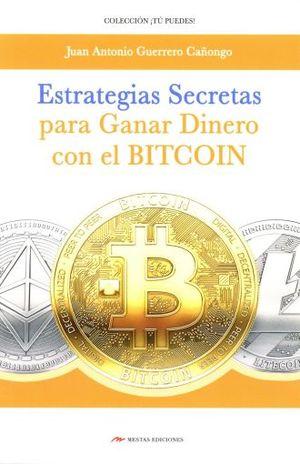 ESTRATEGIAS SECRETAS PARA GANAR DINERO CON EL BITCOIN