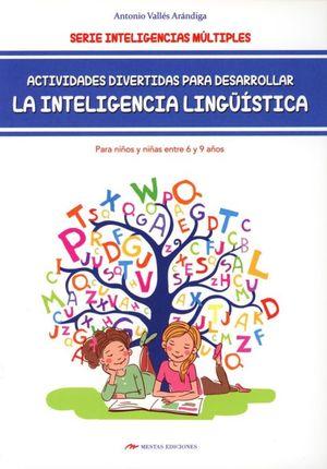 Actividades divertidas para desarrollar la inteligencia lingüística. Para niños y niñas entre 6 y 9 años