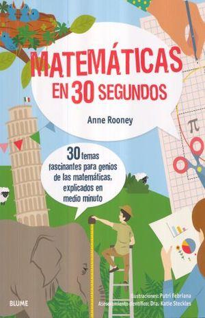 MATEMATICAS EN 30 SEGUNDOS. 30 TEMAS FASCINANTES PARA GENIOS DE LAS MATEMATICAS EXPLICADOS EN MEDIO MINUTO
