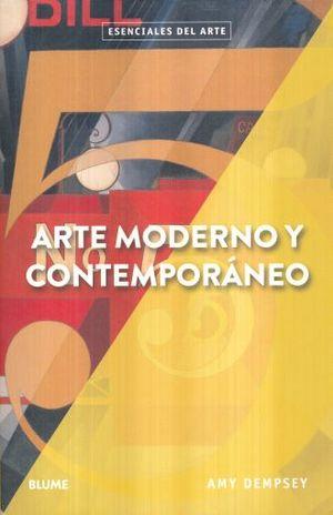 ARTE MODERNO Y CONTEMPORANEO. ESENCIALES DEL ARTE