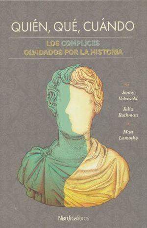 QUIEN QUE CUANDO. LOS COMPLICES OLVIDADOS POR LA HISTORIA / PD.