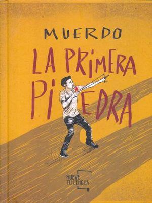 MUERDO LA PRIMERA PIEDRA / PD.