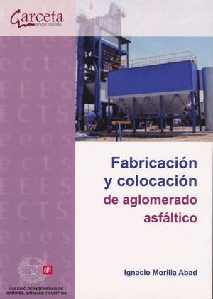 Fabricación y colocación de aglomerado asfáltico