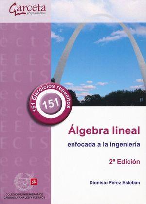 Álgebra lineal enfocada a la ingeniería / 2 ed.