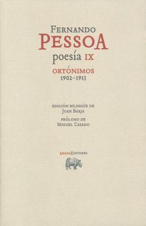 POESIA IX. ORTONIMOS 1902-1913. EDICION BILINGUE