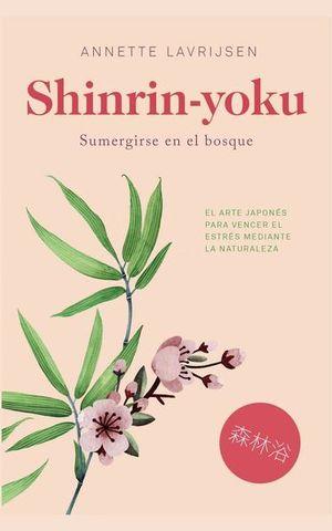 SHINRIN - YOKU. SUMERGIRSE EN EL BOSQUE