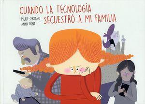Cuando la tecnología secuestró a mi familia / Pd.