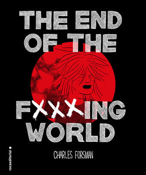 END OF THE FXXXING WORLD, THE