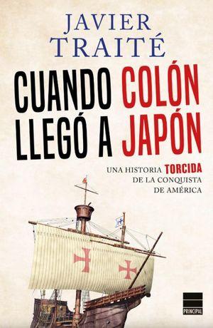 CUANDO COLON LLEGO A JAPON. UNA HISTORIA TORCIDA DEL DESCUBRIMIENTO