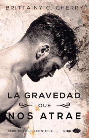 GRAVEDAD QUE NOS ATRAE, LA / SERIE DE LOS ELEMENTOS 4