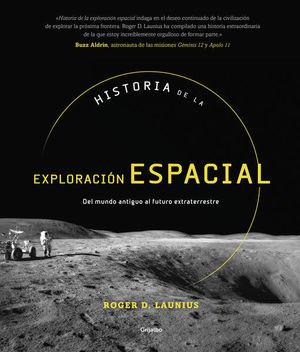 HISTORIA DE LA EXPLORACION ESPACIAL. DEL MUNDO ANTIGUO AL FUTURO EXTRATERRESTRE / PD.