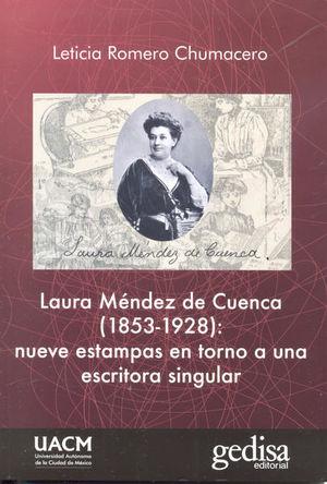 LAURA MENDEZ CUENCA (1853 - 1928) NUEVE ESTAMPAS EN TORNO A UNA ESCRITORA SINGULAR