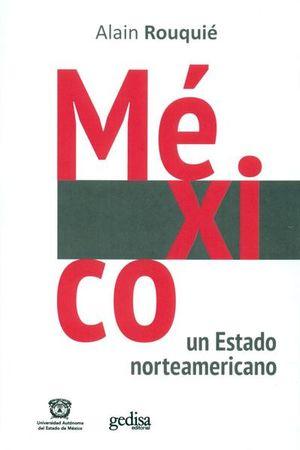 MEXICO. UN ESTADO NORTEAMERICANO