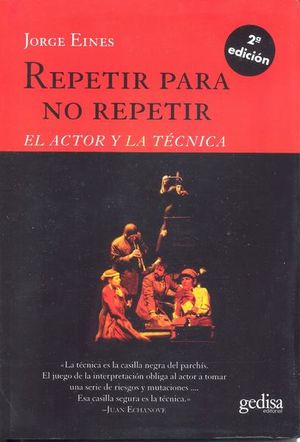 REPETIR PARA NO REPETIR. EL ACTOR Y LA TECNICA / 2 ED.