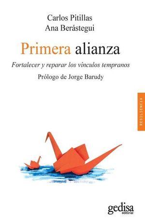 PRIMERA ALIANZA. FORTALECER Y REPARAR VINCULOS TEMPRANOS