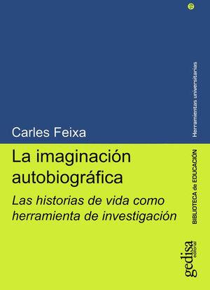 IMAGINACION AUTOBIOGRAFICA, LA. LAS HISTORIAS DE VIDA COMO HERRAMIENTA DE INVESTIGACION