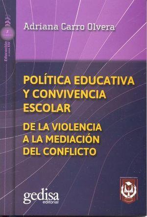 POLITICA EDUCATIVA Y CONVIVENCIA ESCOLAR. DE LA VIOLENCIA A LA MEDIACION DEL CONFLICTO
