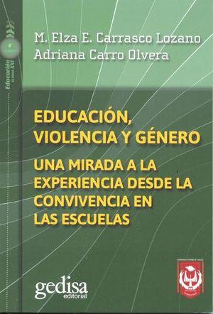 EDUCACION VIOLENCIA Y GENERO. UNA MIRADA A LA EXPERIENCIA DESDE LA CONVIVENCIA EN LAS ESCUELAS
