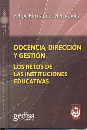 Docencia, Dirección y Gestación. Los retos de las instituciones educativas