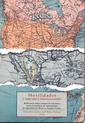 MOVILIDAD Y MIGRANTES INTERNACIONALES. REFLEXIONES SOBRE CAMPOS DE RELACIONES SOCIOECONOMICAS EN COMUNIDADES DE MIGRANTES EN MEXICO Y ESTADOS UNIDOS