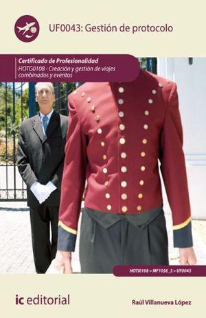 UF0043 GESTION DE PROTOCOLO. HOTG0108 CREACION Y GESTION DE VIAJES COMBINADOS Y EVENTOS