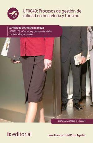 UF0049 PROCESOS DE GESTION DE CALIDAD EN HOSTELERIA Y TURISMO. HOTG0108 CREACION Y GESTION DE VIAJES COMBINADOS Y EVENTOS