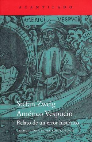 AMERICO VESPUCIO. RELATO DE UN ERROR HISTORICO