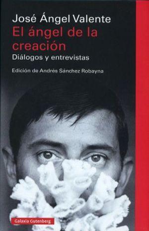 ANGEL DE LA CREACION, EL. DIALOGOS Y ENTREVISTAS / PD.