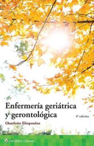ENFERMERIA GERIATRICA Y GERONTOLOGICA / 9 ED.