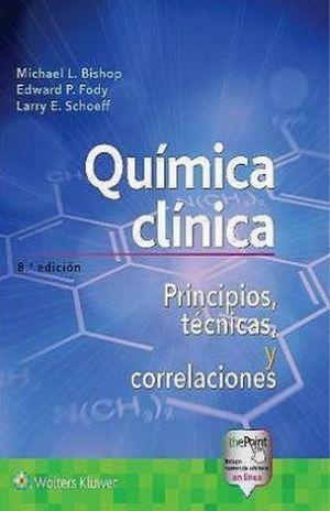 QUIMICA CLINICA. PRINCIPIOS TECNICAS Y CORRELACIONES / 8 ED.