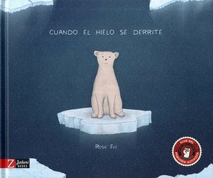 Cuando el hielo se derrite / 2 ed.