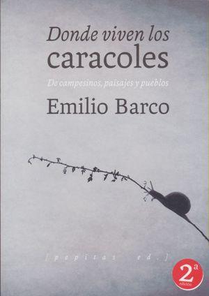 Donde viven los caracoles. De campesinos, paisajes y pueblos / 2 ed.