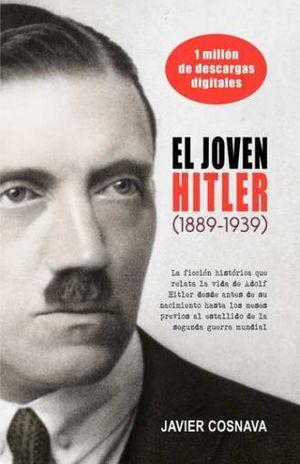 JOVEN HITLER (1889 - 1939), EL / PD.