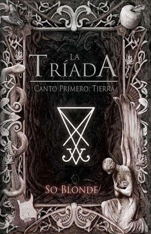 TRIADA, LA. CANTO PRIMERO TIERRA