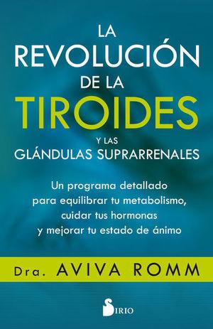 REVOLUCION DE LA TIROIDES Y DE LAS GLANDULAS SUPRARRENALES, LA