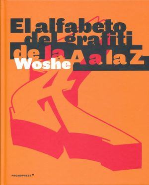 ALFABETO DEL GRAFITI DE LA A A LA Z, EL / PD.