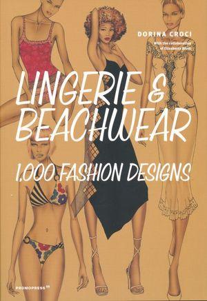 LINGERIES & BEACHWEAR. 1000 FASHION DESIGNS