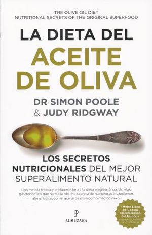 DIETA DEL ACEITE DE OLIVA, LA. LOS SECRETOS NUTRICIONALES DEL MEJOR SUPERALIMENTO NATURAL