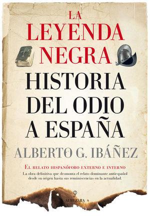LEYENDA NEGRA, LA. HISTORIA DEL ODIO A ESPAÑA / 2 ED.