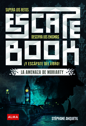 AMENAZA DE MORIARTY, LA. ESCAPE BOOK