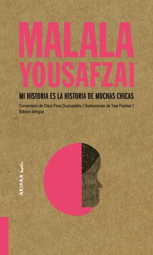 Malala Yousafzai. Mi historia es la historia de muchas chicas