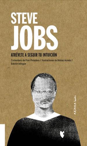 Steve Jobs. Atrévete a seguir tu intuición (Edición bilingüe)