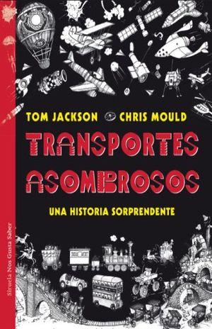 TRANSPORTES ASOMBROSOS. UNA HISTORIA SORPRENDENTE / PD.