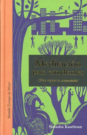 Meditación para estudiantes. Cómo mejorar tu concentración